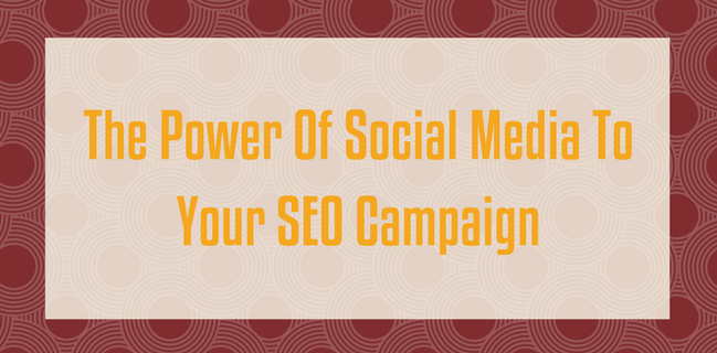 The Power Of Social Media To Your SEO Campaign