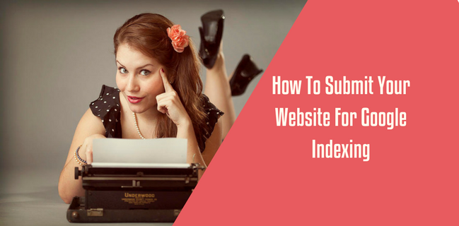 How To Submit Your Website For Google Indexing