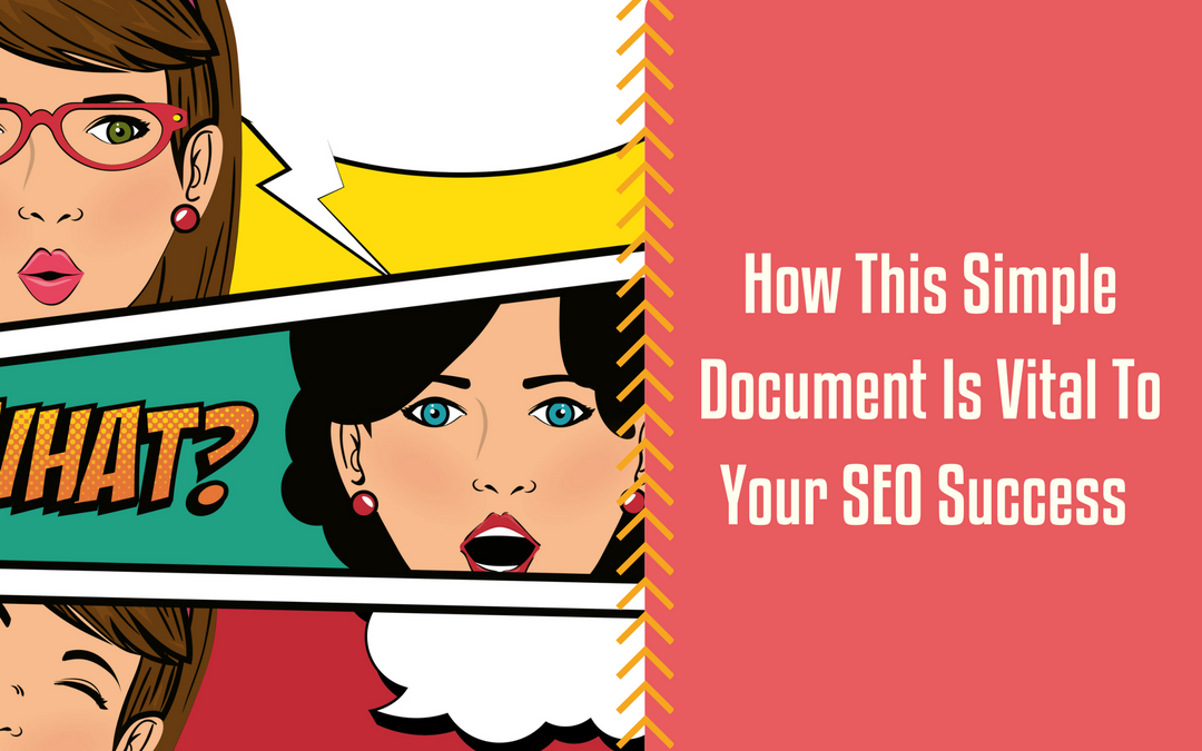 How This Simple Document Is Vital To Your SEO Success
