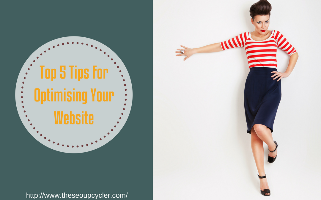 Top 5 Tips For Optimising Your Website