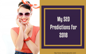 My SEO predictions 2018