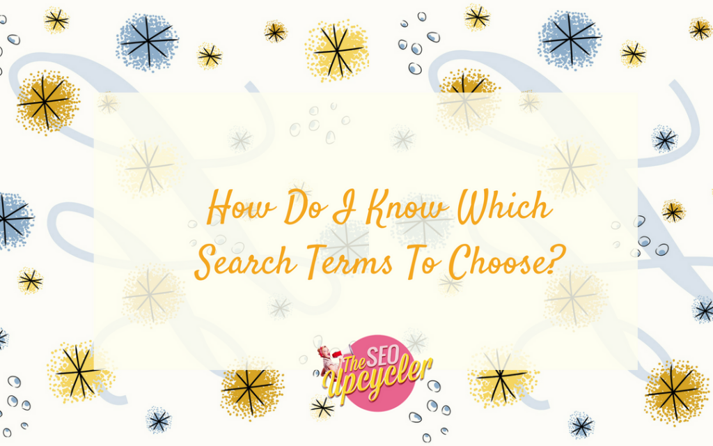 How Do I Know Which Search Terms To Choose